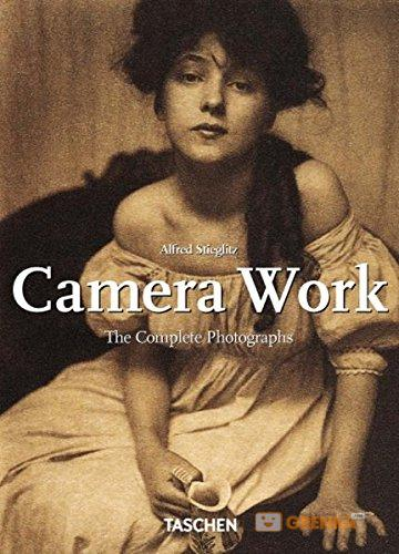 Alfred Stieglits. Camera Work. The Complete Photographs. 1903-1917