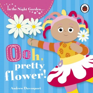 Книга Ooh, Pretty Flower!: Story 2 (In the Night Garden)