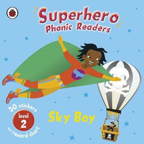 Superhero: Phonic Readers: Sky Boy: Level 2