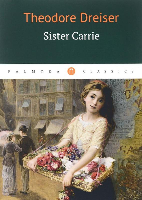 Купить Sister Carrie, Theodore Dreiser, 978-5-521-00329-7