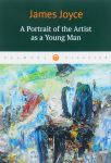 Книга A Portrait of the Artist as a Young Man