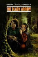Книга The Black Arrow / Черная стрела