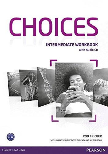 Купить Choices Intermediate Workbook (+ Audio CD Pack), Rod Fricker, 9781408296158, 978-1-4082-9615-8