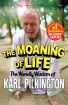 Книга The moaning of life: the worldly wisdom of Karl Pilkington