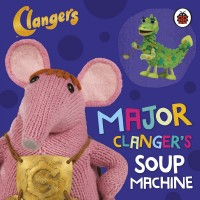 Книга Major Clanger's soup machine