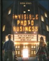 Книга Invisible Photo Business. Що має знати фотограф, який хоче знімати для світових брендів