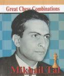 Книга Михаил Таль. Лучшие шахматные комбинации / Mikhail Tal: Great Chess Combinations