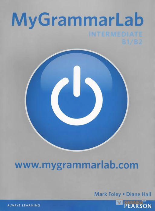 Купить MyGrammarLab Intermediate without Key and MyLab Pack, Mark Foley, 978-1-4082-9916-6