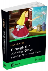 Книга Through the Looking-Glass, and What Alice Found There