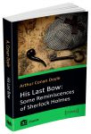 Книга His Last Bow: Some Reminiscences of Sherlock Holmes