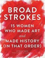 Книга Неймовірні: 15 жінок, які творили мистецтво й історію