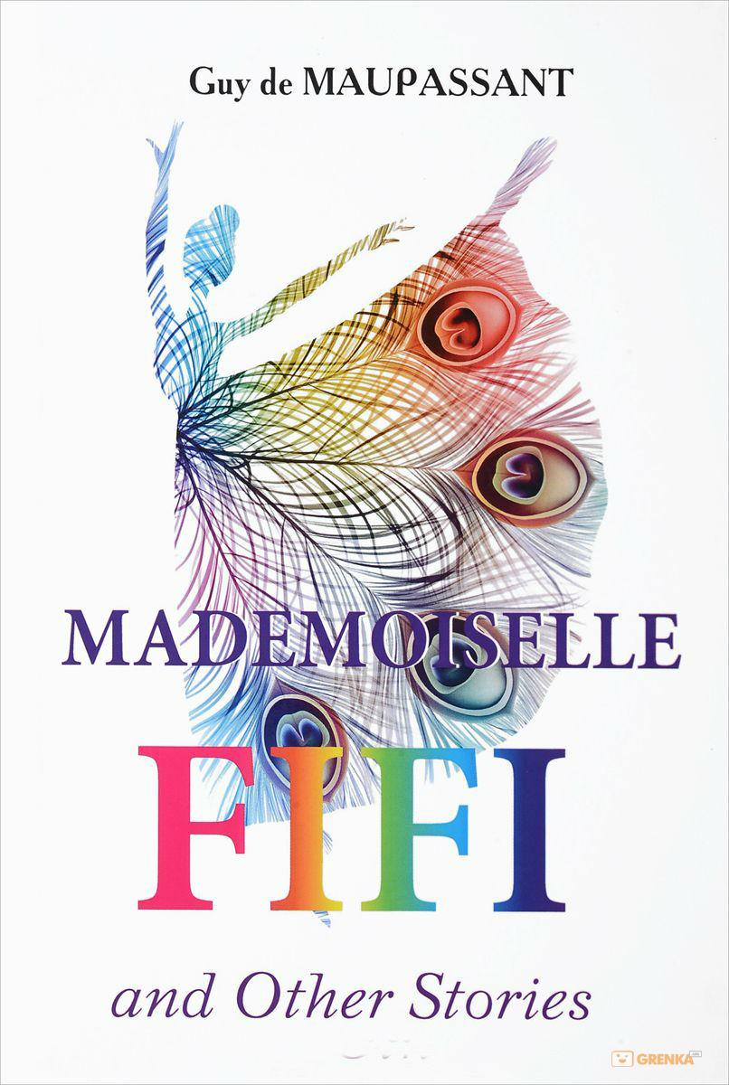 Купить Mademoiselle Fifi and Other Stories, Guy Maupassant, 978-5-521-05734-4