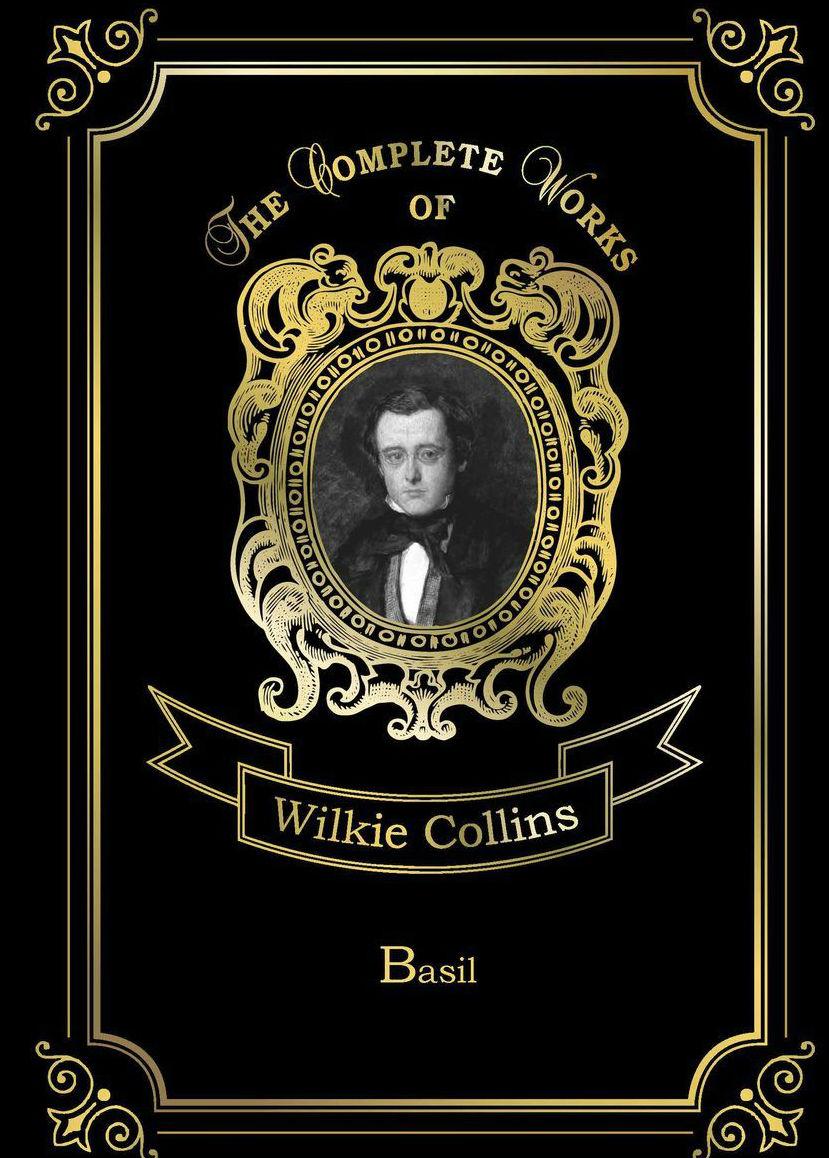 Купить Basil, Wilkie Collins, 978-5-521-07652-9