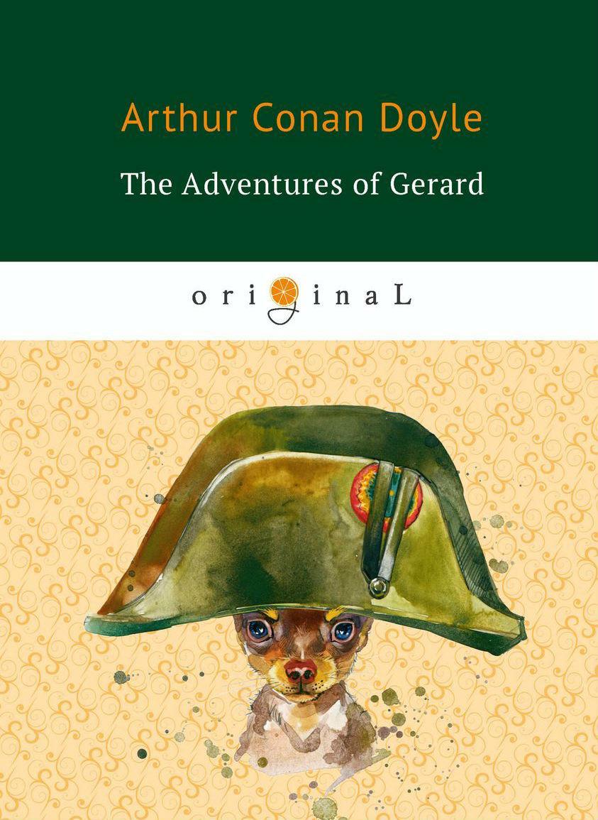 The Adventures of Gerard, Артур Конан Дойл, 978-5-521-07174-6  - купить со скидкой