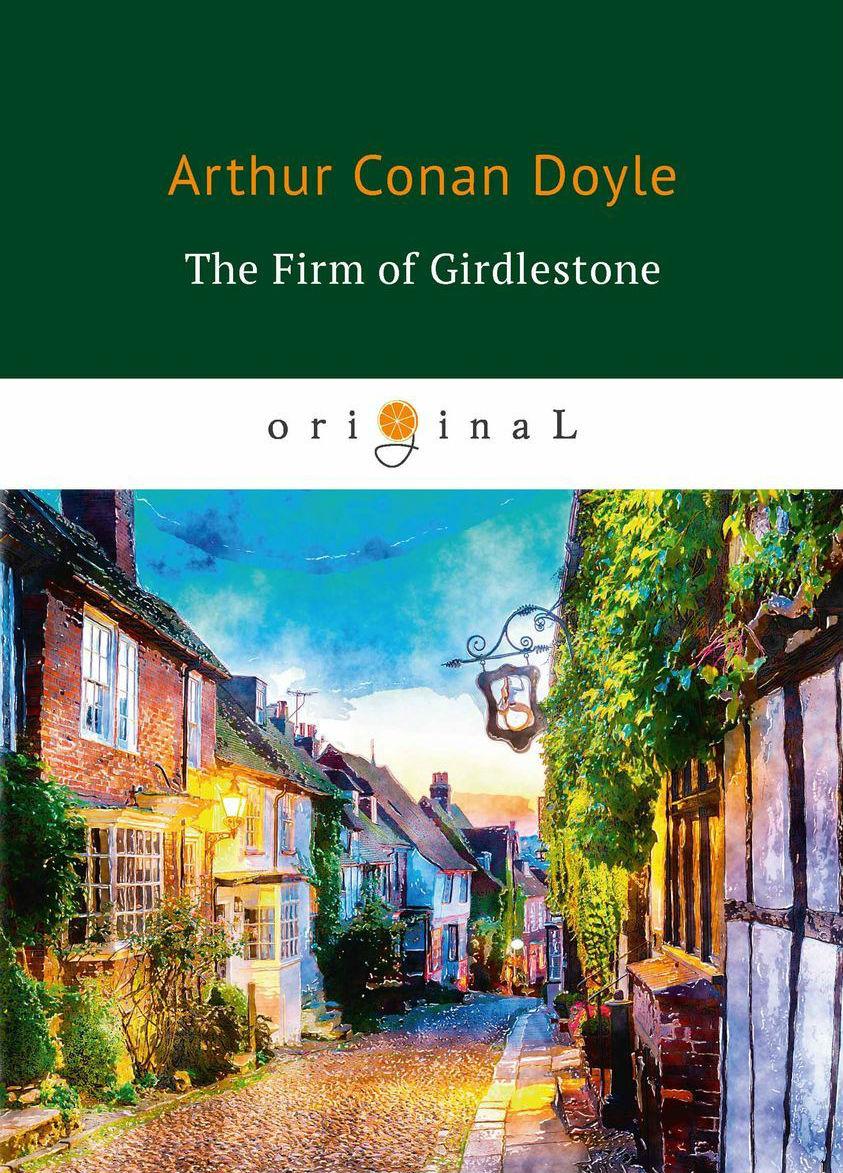 Купить The Firm of Girdlestone, Артур Конан Дойл, 978-5-521-07176-0