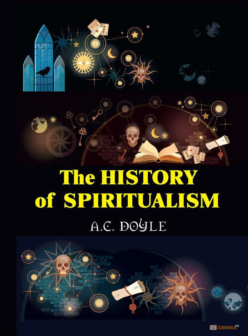 Купить The History of the Spiritualism, Артур Конан Дойл, 978-5-521-07197-5