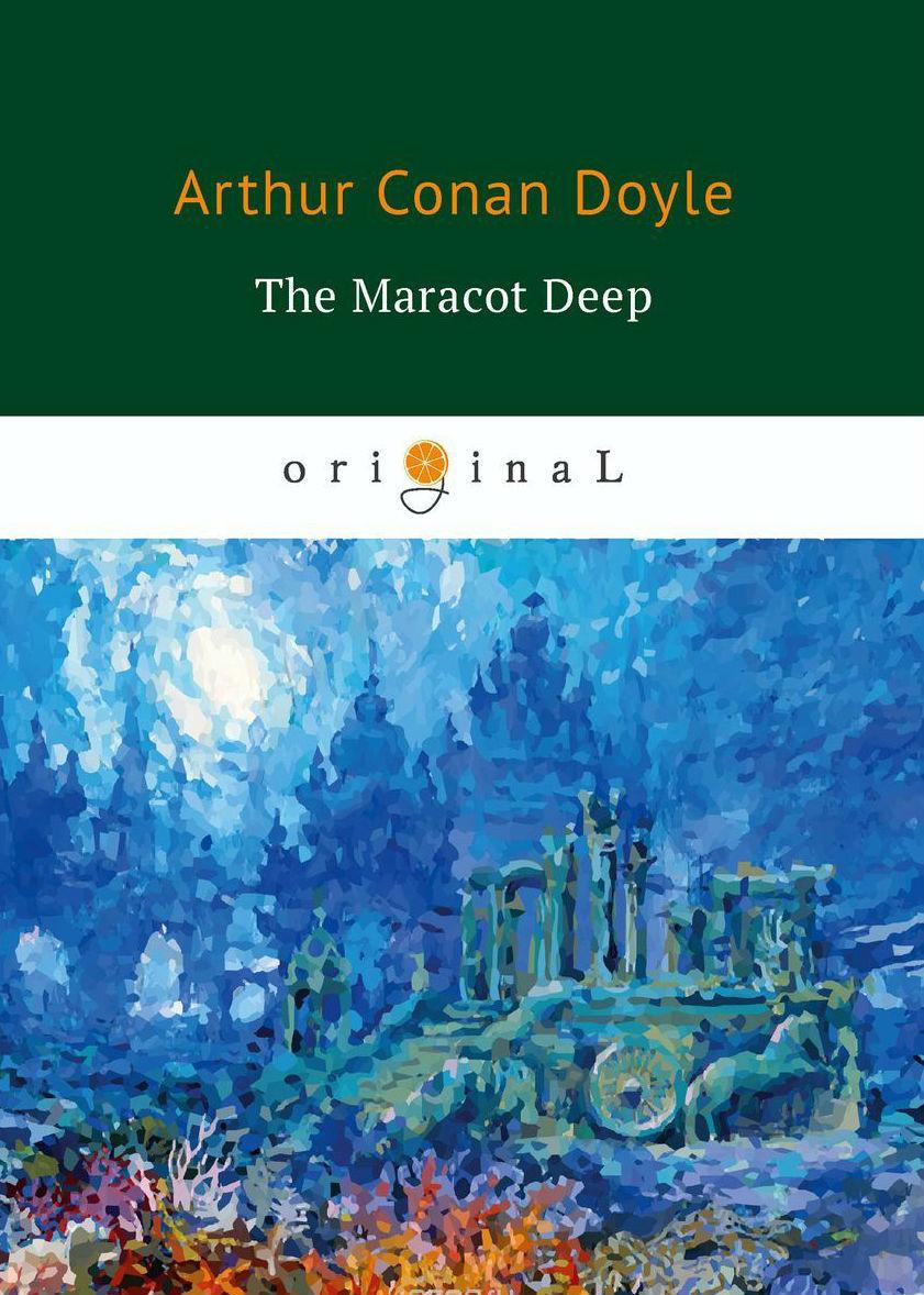 Купить The Maracot Deep, Артур Конан Дойл, 978-5-521-07170-8