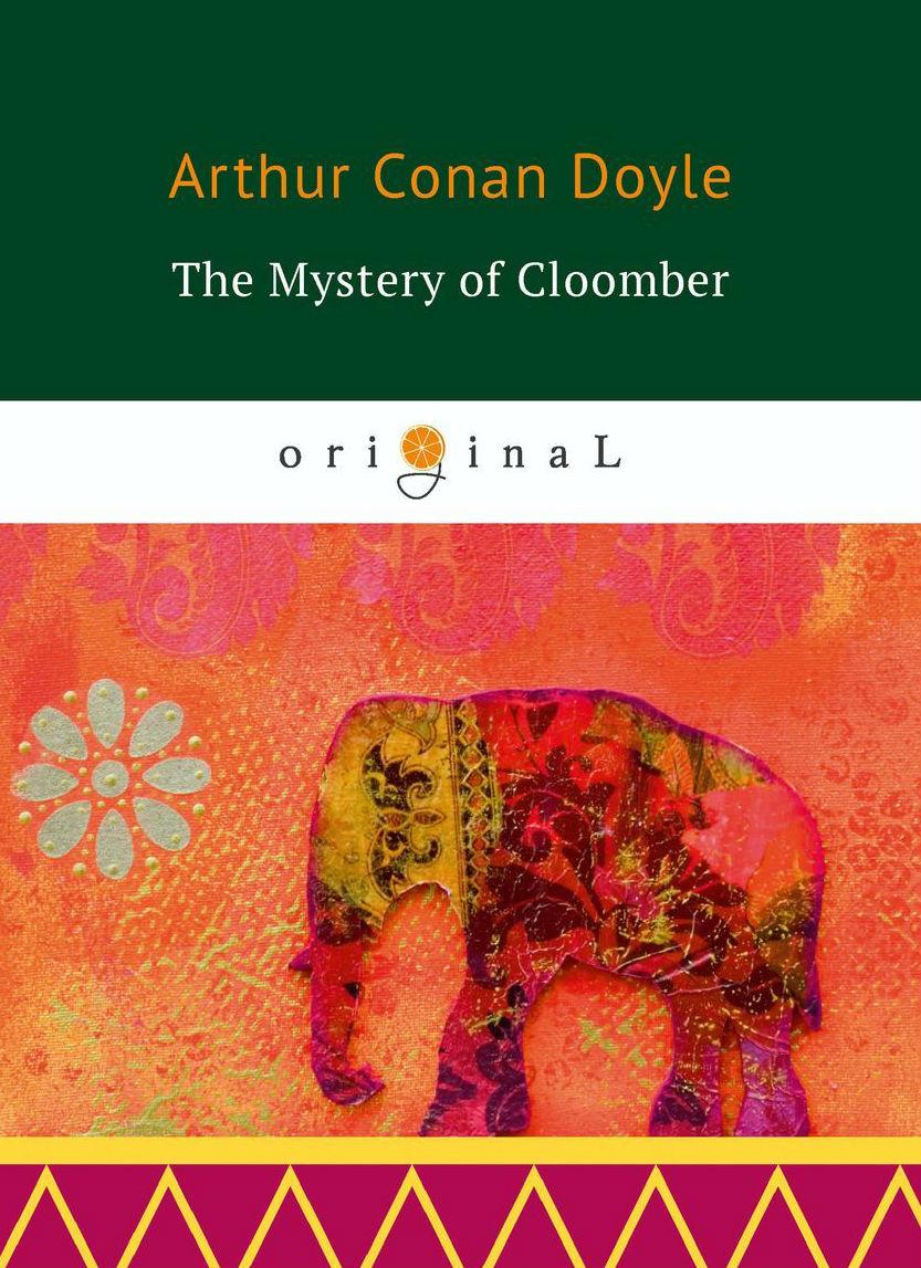 Купить The Mystery of Cloomber, Артур Конан Дойл, 978-5-521-07179-1