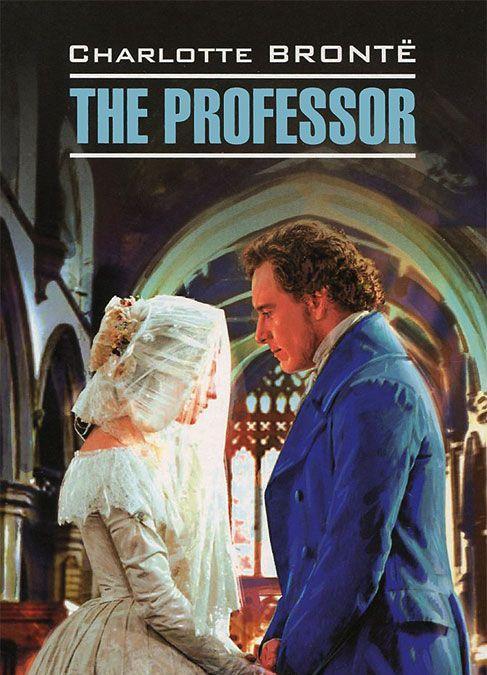 Купить The Professor, Charlotte Bronte, 978-5-9925-0777-5