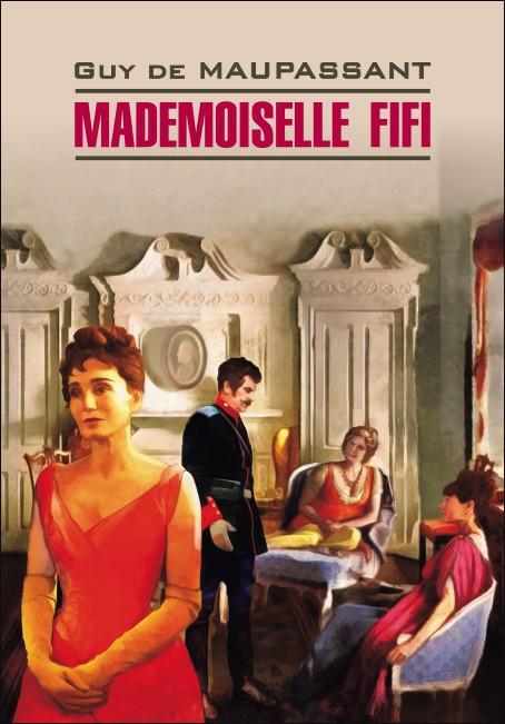 Купить Mademoiselle Fifi, Guy Maupassant, 978-5-9925-1092-8