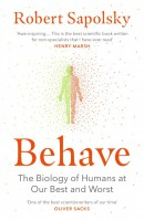 Книга Behave: The Biology of Humans at Our Best and Worst