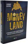 Книга Moneyland. Грошокрай: чому злодії та шахраї керують світом і як це змінити