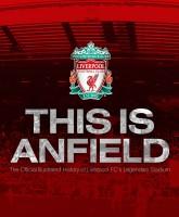 Книга Liverpool FC: This Is Anfield