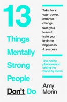 Книга 13 Things Mentally Strong People Don't Do