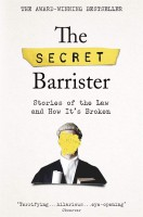 Книга The Secret Barrister. Stories of the Law and How It's Broken