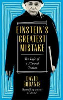 Книга Einstein's Greatest Mistake: The Life of a Flawed Genius