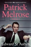 Книга Patrick Melrose Volume 1: Never Mind, Bad News and Some Hope