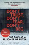 Книга Don't Trust, Don't Fear, Don't Beg: 100 Days as a Prisoner of Putin - The Story of the Arctic 30