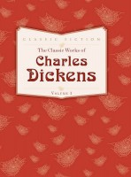Книга The Classic Works of Charles Dickens : Volume 1