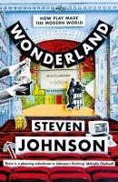 Книга Wonderland. How Play Made the Modern World