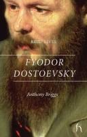 Книга Brief Lives: Fyodor Dostoevsky