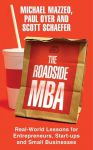 Книга The Roadside MBA: Real-world Lessons for Entrepreneurs, Start-ups and Small Businesses