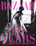 Книга Harper's Bazaar. 150 Years. The Greatest Moments