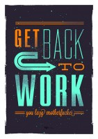 Подарок Постер 'Возвращайся к работе'