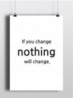 Подарок Постер 'If you change nothing' А2