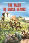Книга The Tales of Uncle Remus = Сказки дядюшки Римуса