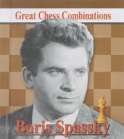 Книга Борис Спасский. Лучшие шахматные комбинации / Boris Spassky: Great Chess Combinations