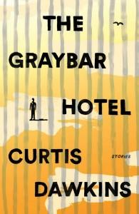 Книга The Graybar Hotel: Stories