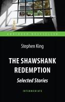 Книга The Shawshank Redemption. Selected Stories / Побег из Шоушенка. Избранные произведения
