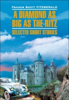 Книга A Diamond as Big as the Ritz: Selected Short Stories