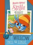 Книга Angry Birds Stella Diaries: Willow Takes The Stage
