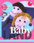 Книга Baby Land. Одежда и аксессуары для самых маленьких. Спицы и крючок