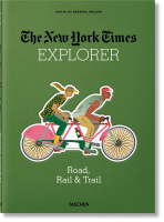 Книга NYT Explorer. Road, Rail & Trail