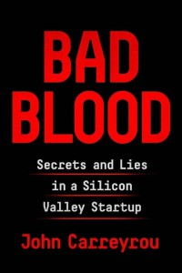 Книга Bad Blood: Secrets and Lies in a Silicon Valley Startup