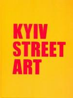 Книга Kyiv Street Art. 2010-2017
