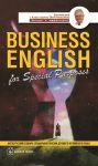 Книга Business English for Special Purposes / Англо-русский словарь специальной лексики делового английского языка